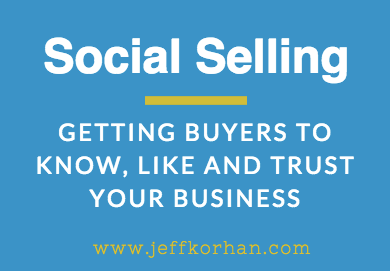 Social Selling: Getting Buyers to Know, Like and Trust Your Business