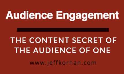 Audience Engagement: The Content Secret of The Audience of One